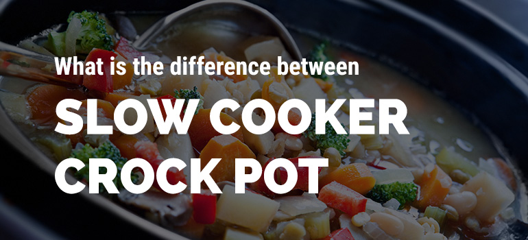 slow-cooker-vs-crock-pot