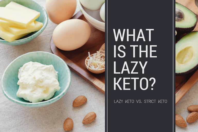 lazy keto vs strict keto